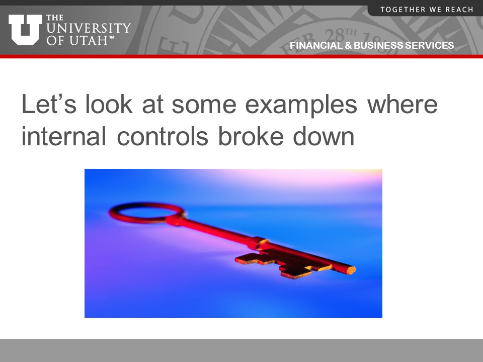 Let's look at some examples where internal controls broke down