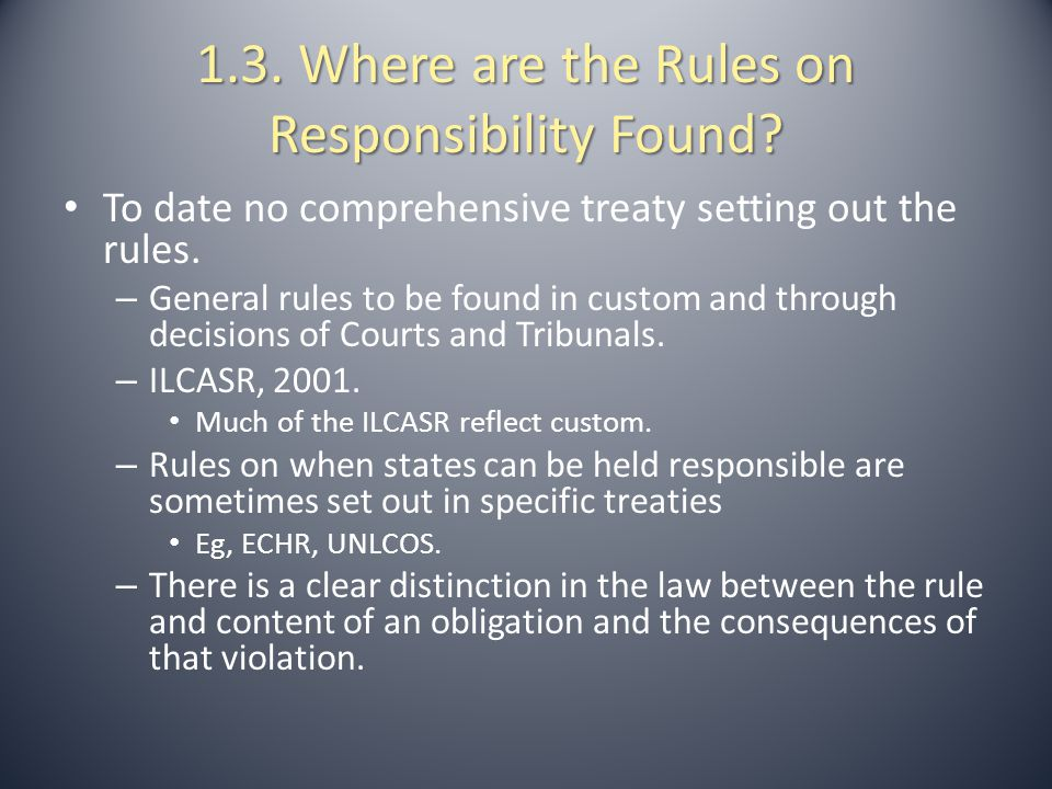 1.3. Where are the Rules on Responsibility Found