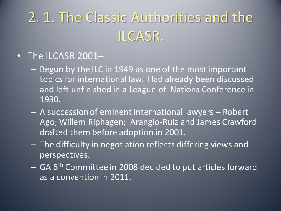 2. 1. The Classic Authorities and the ILCASR.