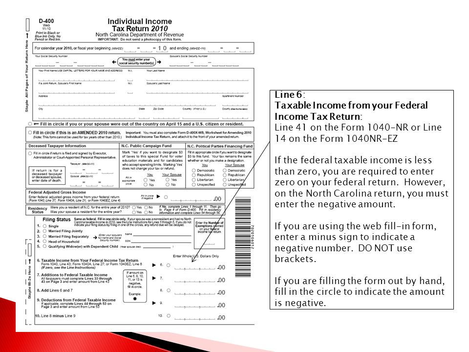 Line 6: Taxable Income from your Federal Income Tax Return: Line 41 on the Form 1040-NR or Line 14 on the Form 1040NR-EZ.
