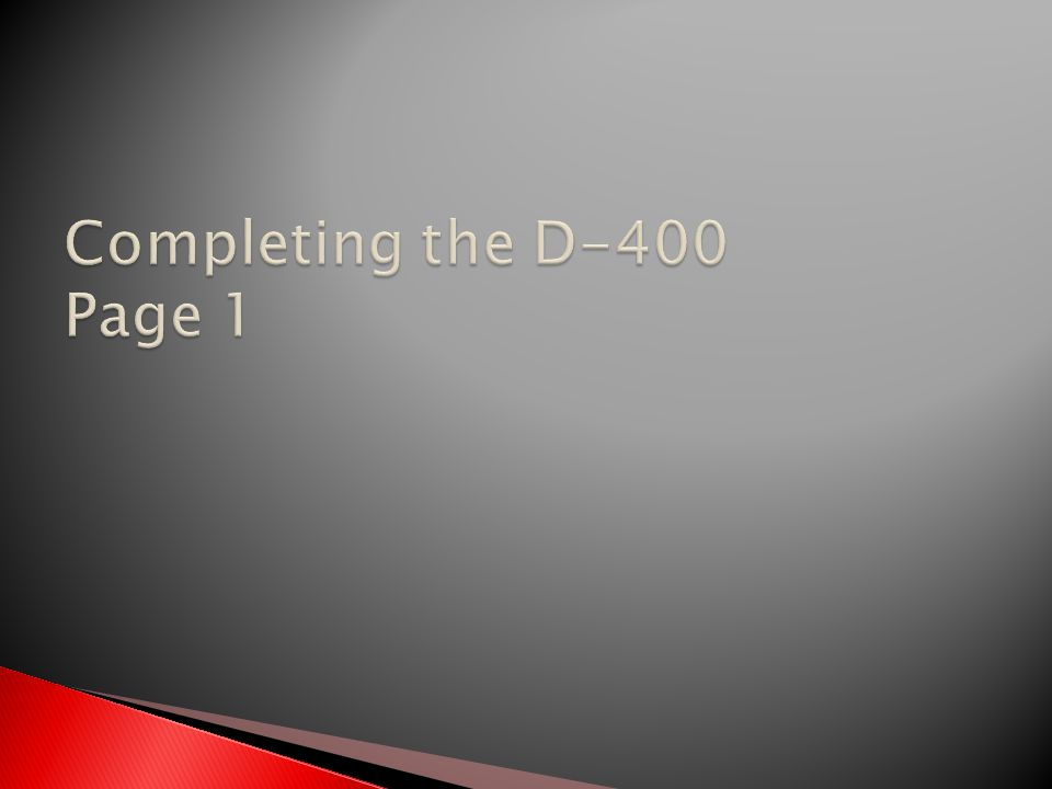 Completing the D-400 Page 1
