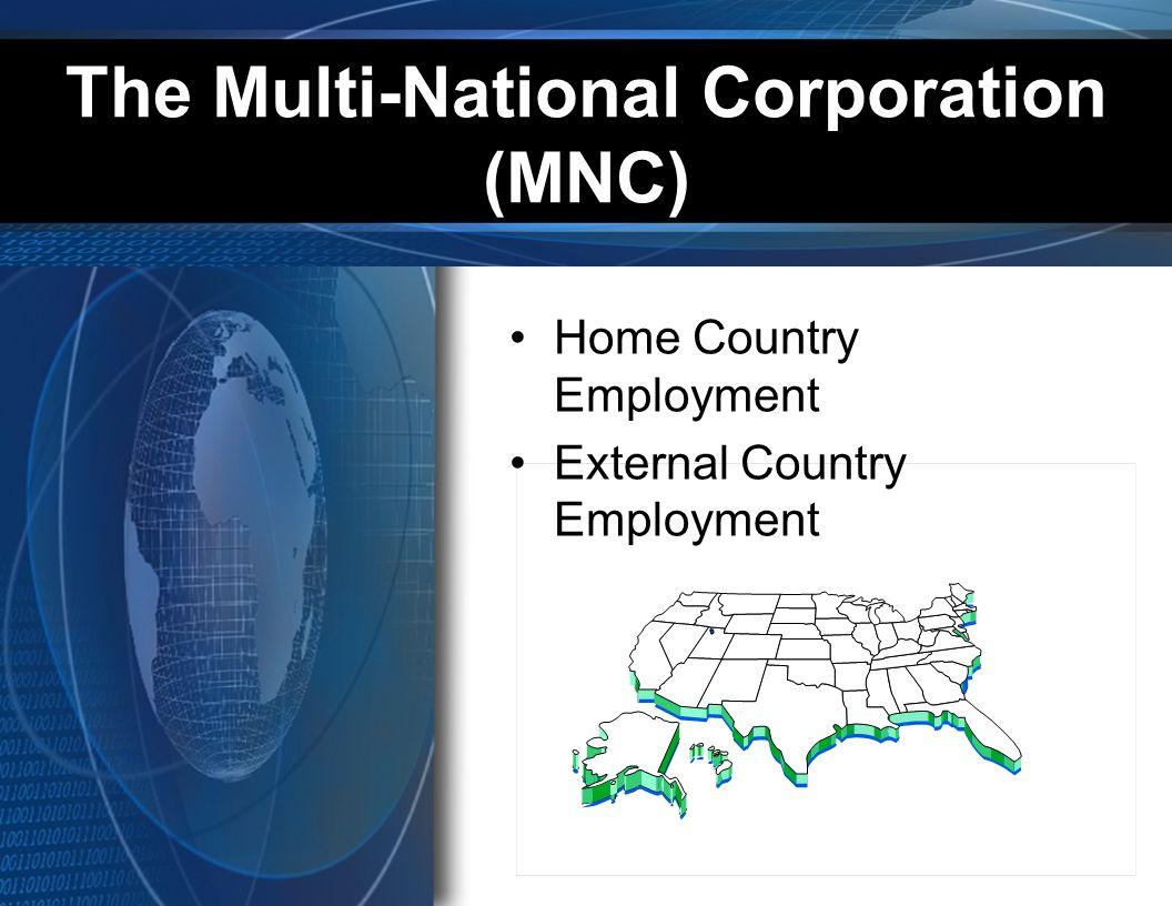 The Multi-National Corporation (MNC)