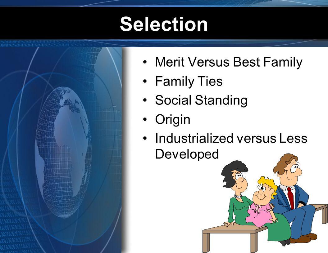 Selection Merit Versus Best Family Family Ties Social Standing Origin