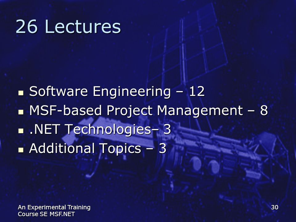 26 Lectures Software Engineering – 12 MSF-based Project Management – 8