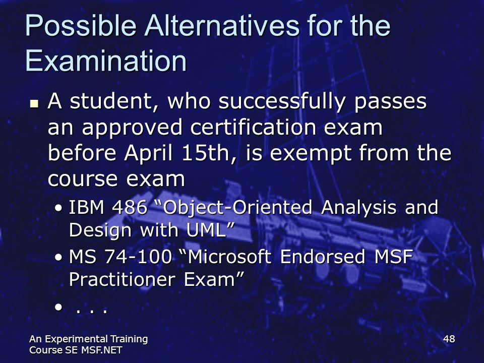 Possible Alternatives for the Examination