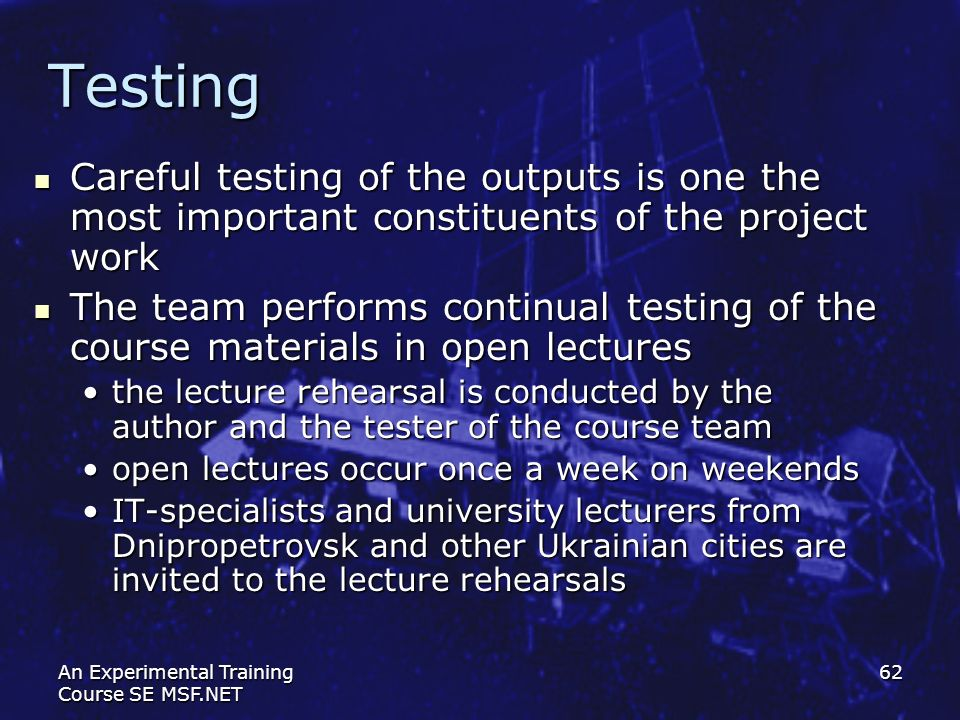 Testing Careful testing of the outputs is one the most important constituents of the project work.