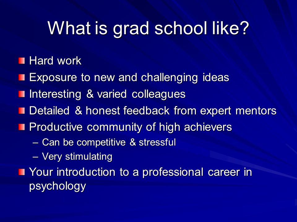 What is grad school like