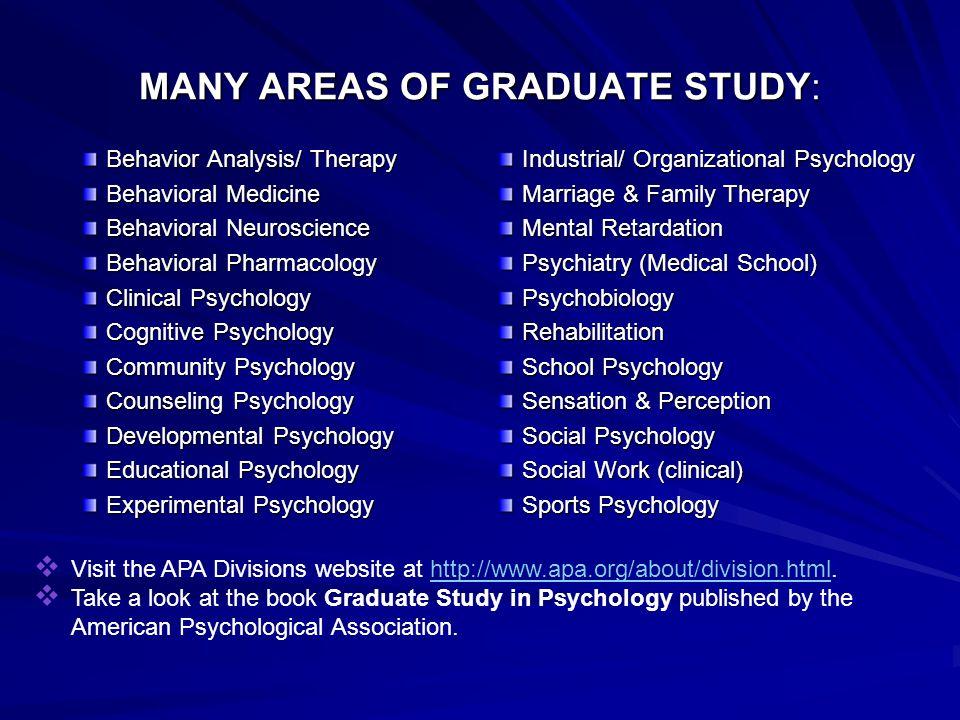MANY AREAS OF GRADUATE STUDY: