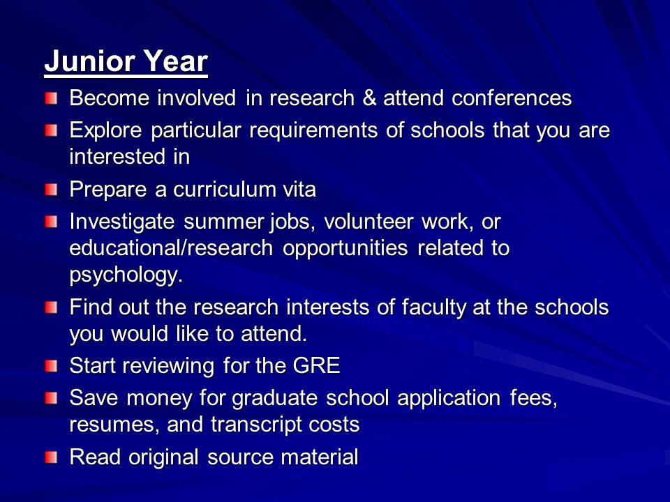 Junior Year Become involved in research & attend conferences