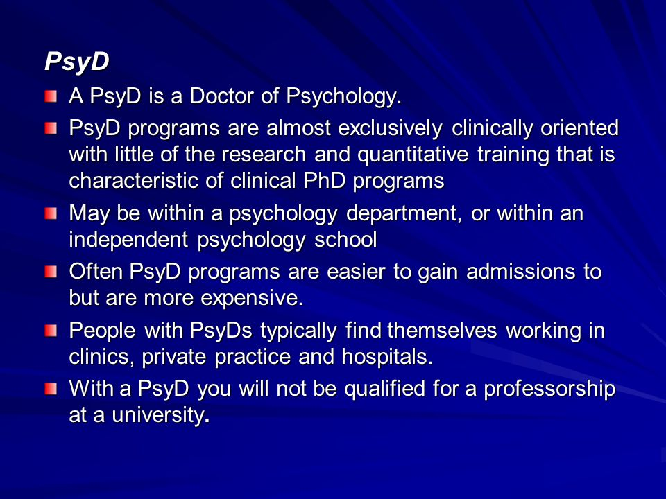 PsyD A PsyD is a Doctor of Psychology.