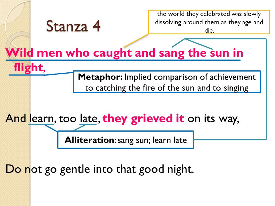 Alliteration: sang sun; learn late