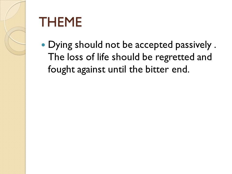 THEME Dying should not be accepted passively .