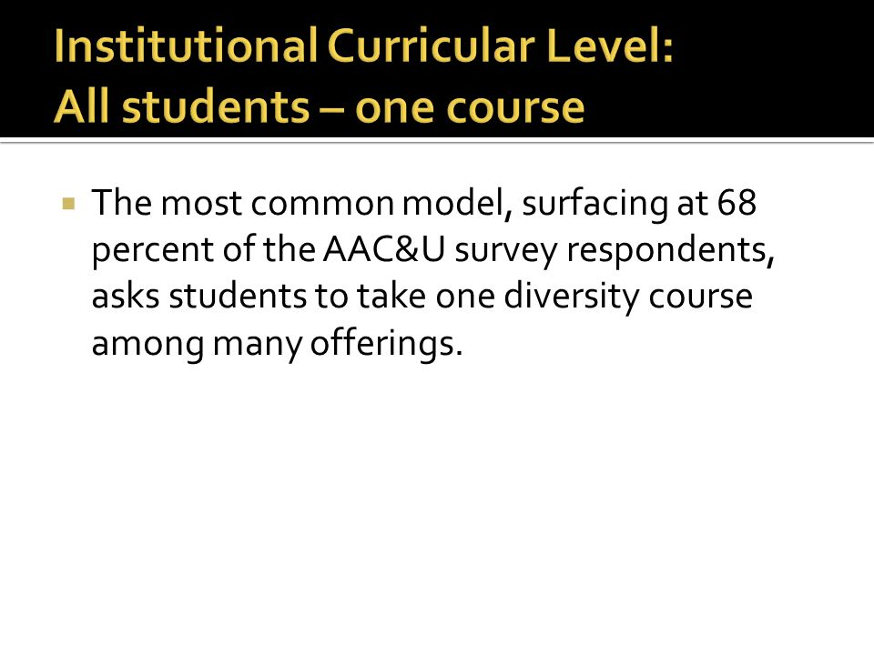 Institutional Curricular Level: All students – one course