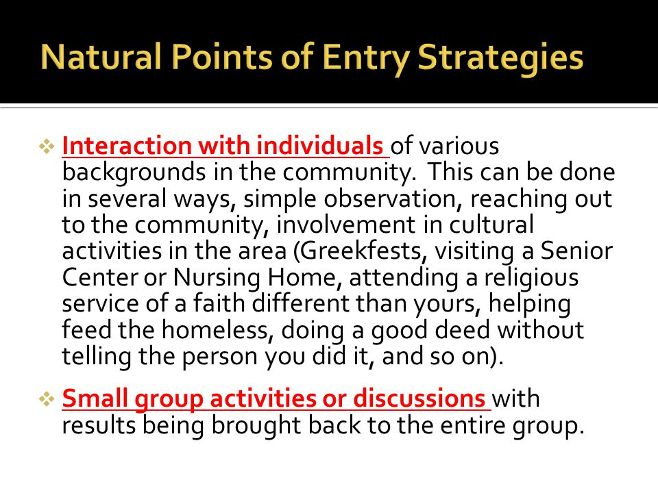 Natural Points of Entry Strategies