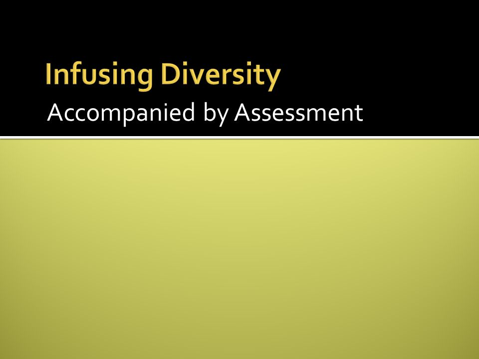 Infusing Diversity Accompanied by Assessment