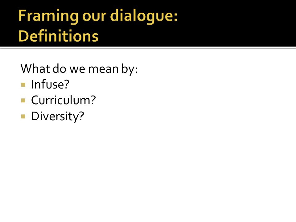Framing our dialogue: Definitions