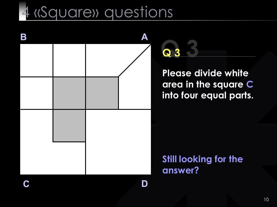 Q 3 4 «Square» questions Q 3 B A