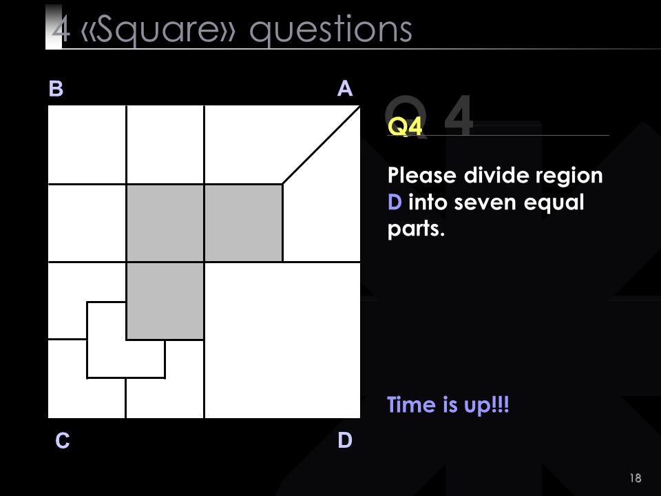 Q 4 4 «Square» questions Q4 B A