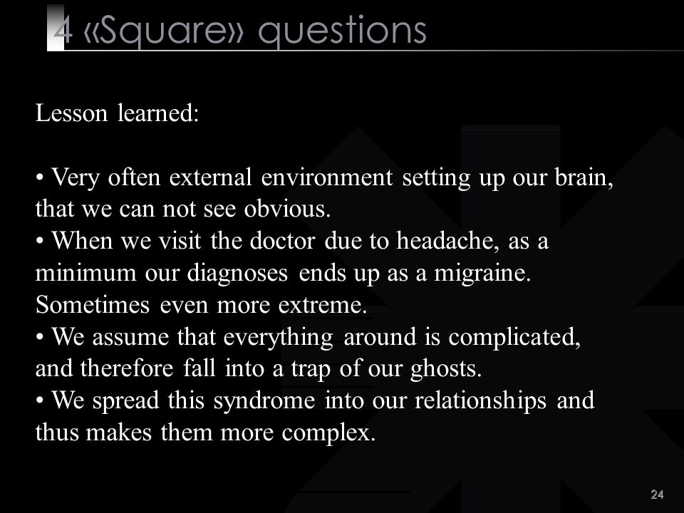 4 «Square» questions Lesson learned: