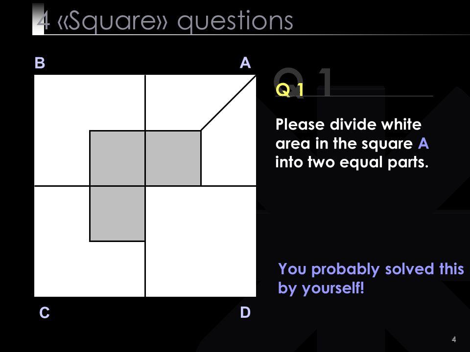Q 1 4 «Square» questions Q 1 B A
