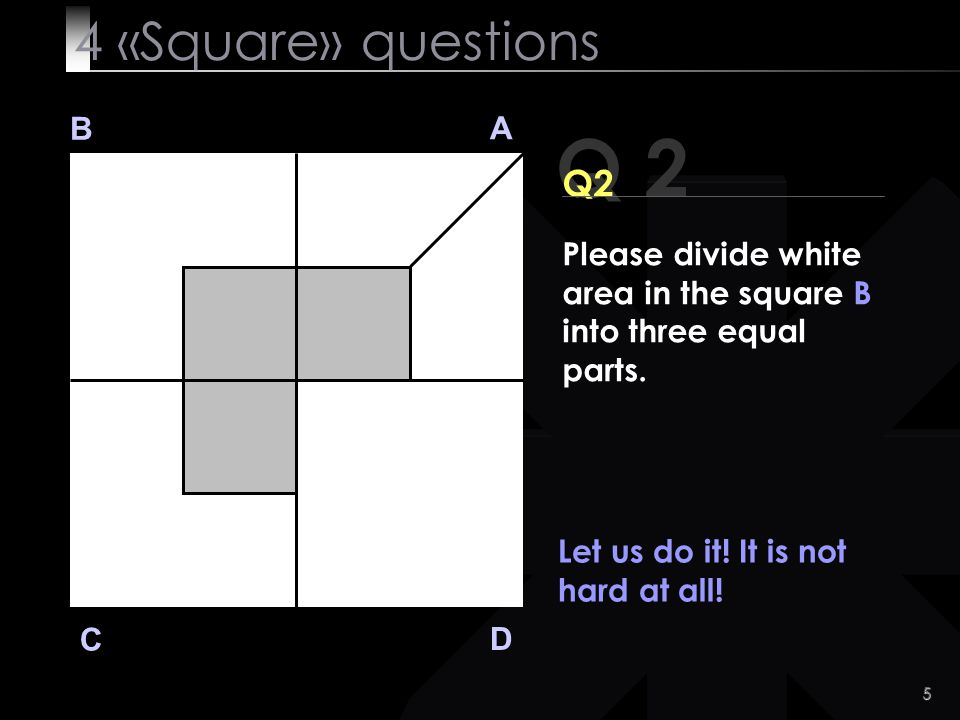 Q 2 4 «Square» questions Q2 B A