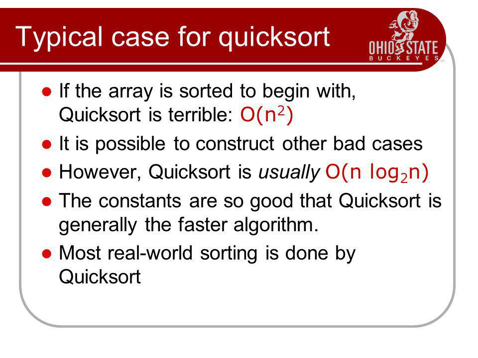 Typical case for quicksort