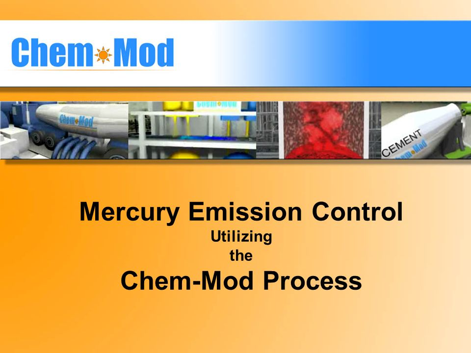 Mercury Emission Control Utilizing the Chem-Mod Process