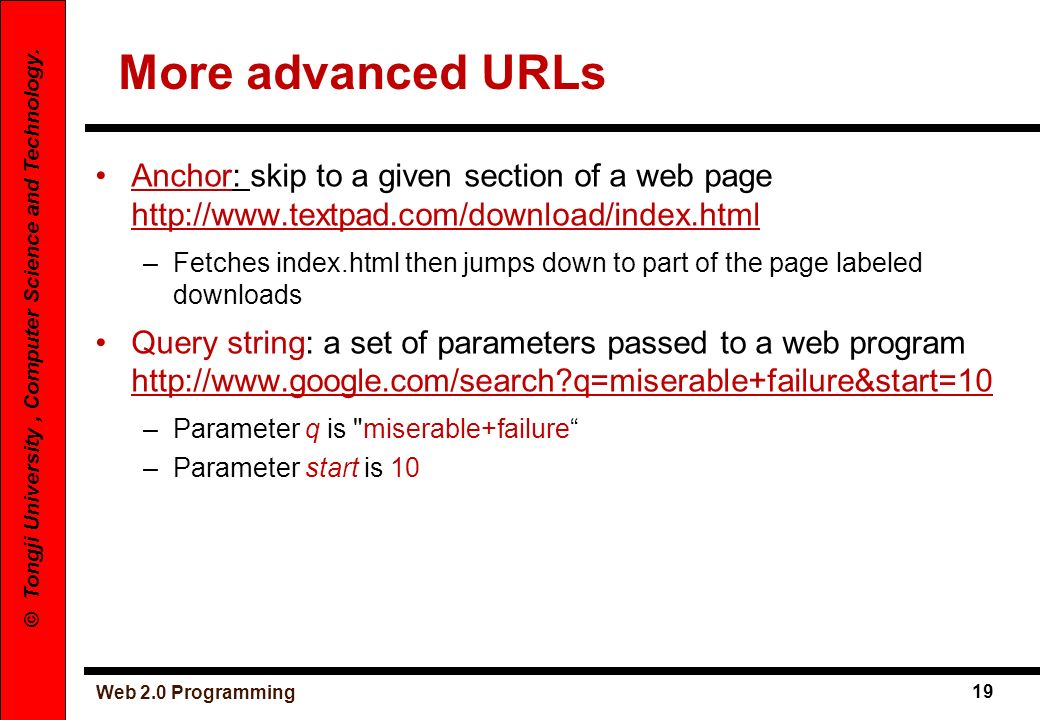More advanced URLsAnchor: skip to a given section of a web page http://www.textpad.com/download/index.html.