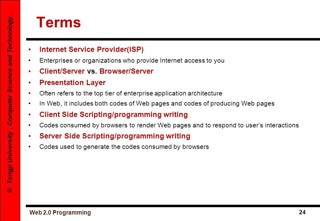 Terms Internet Service Provider(ISP) Client/Server vs. Browser/Server