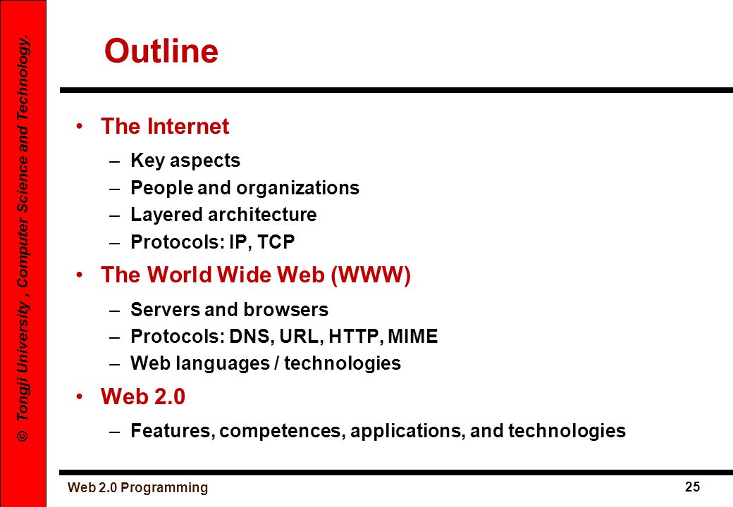 Outline The Internet The World Wide Web (WWW) Web 2.0 Key aspects