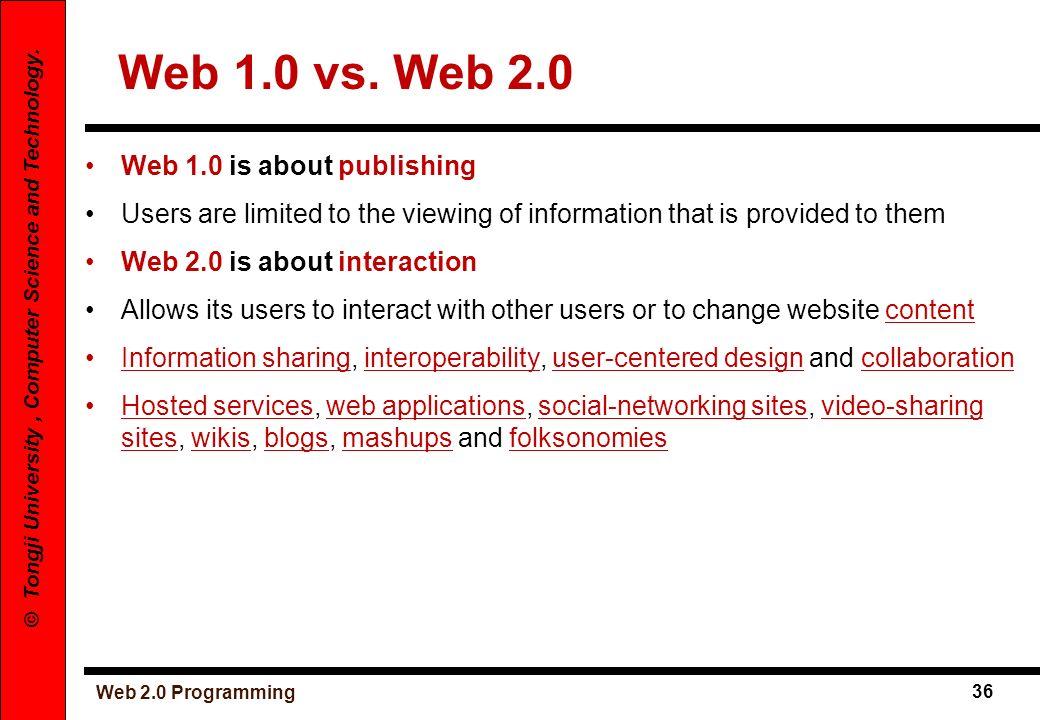 Web 1.0 vs. Web 2.0 Web 1.0 is about publishing