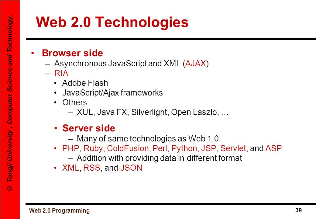 Web 2.0 Technologies Browser side Server side