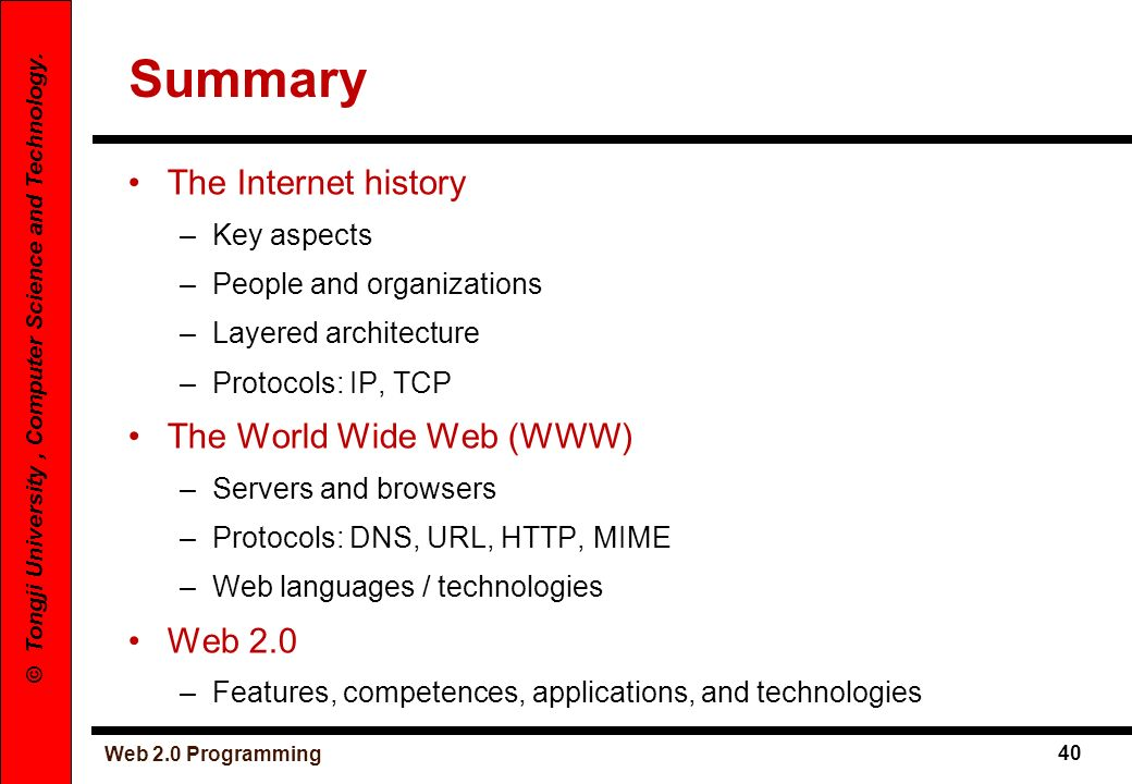 Summary The Internet history The World Wide Web (WWW) Web 2.0