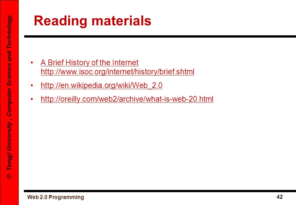 Reading materials A Brief History of the Internet http://www.isoc.org/internet/history/brief.shtml.