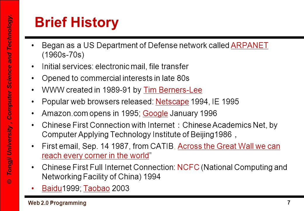 Brief History Began as a US Department of Defense network called ARPANET (1960s-70s) Initial services: electronic mail, file transfer.