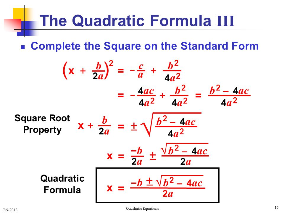 The Quadratic Formula III