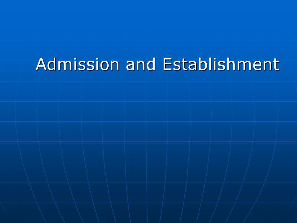 Admission and Establishment