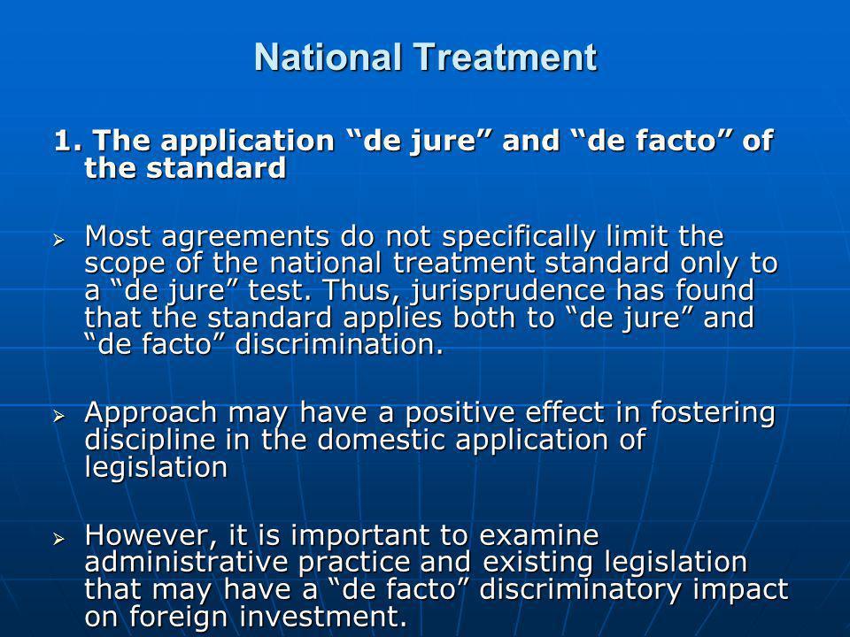 National Treatment 1. The application de jure and de facto of the standard.