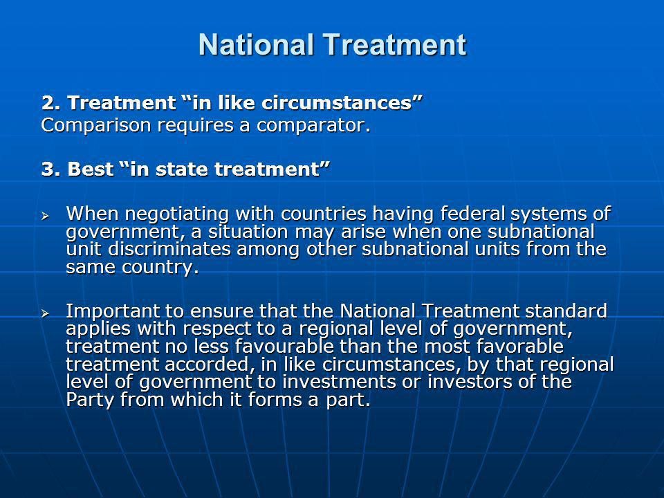 National Treatment 2. Treatment in like circumstances