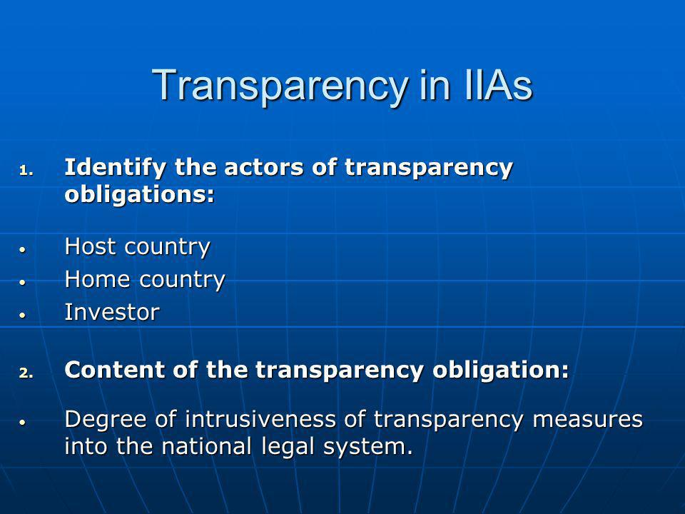 Transparency in IIAs Identify the actors of transparency obligations: