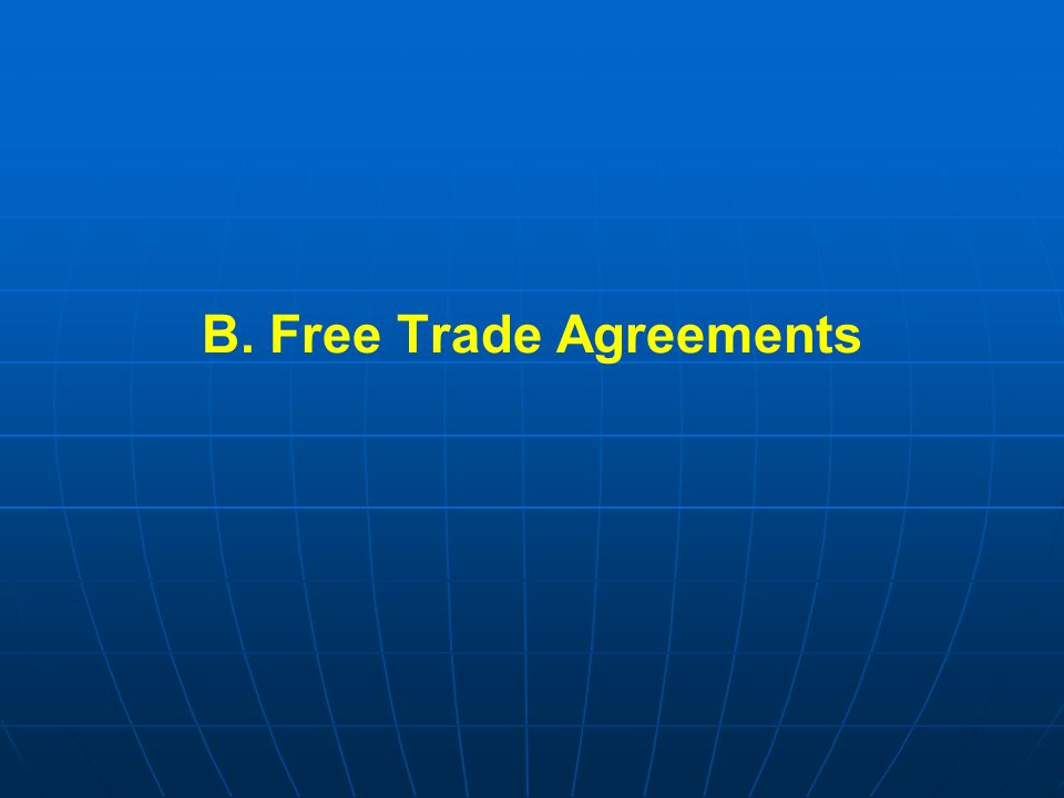 B. Free Trade Agreements