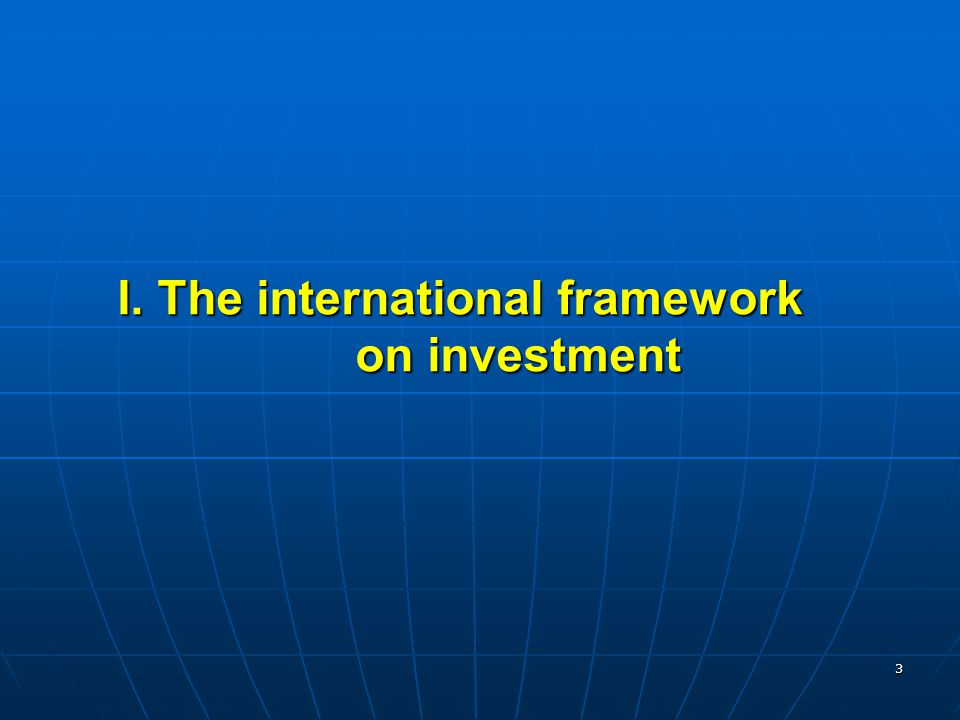 I. The international framework on investment
