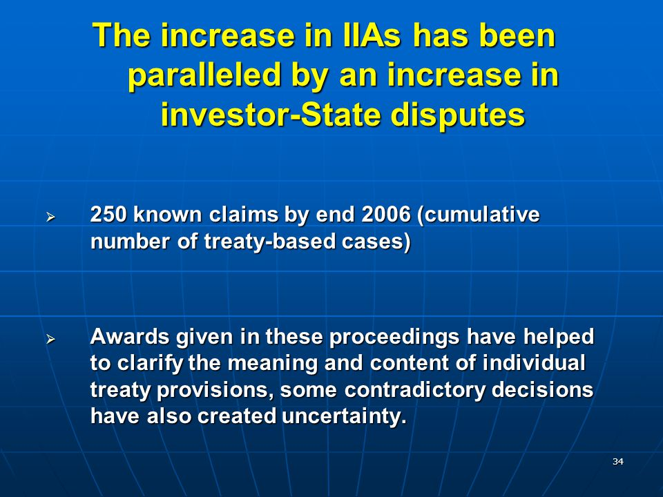 The increase in IIAs has been paralleled by an increase in investor-State disputes
