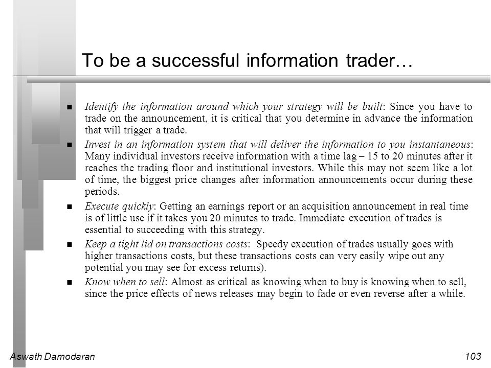 To be a successful information trader…
