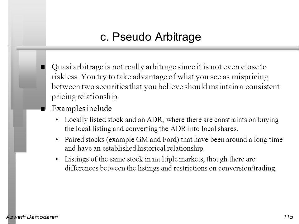 c. Pseudo Arbitrage