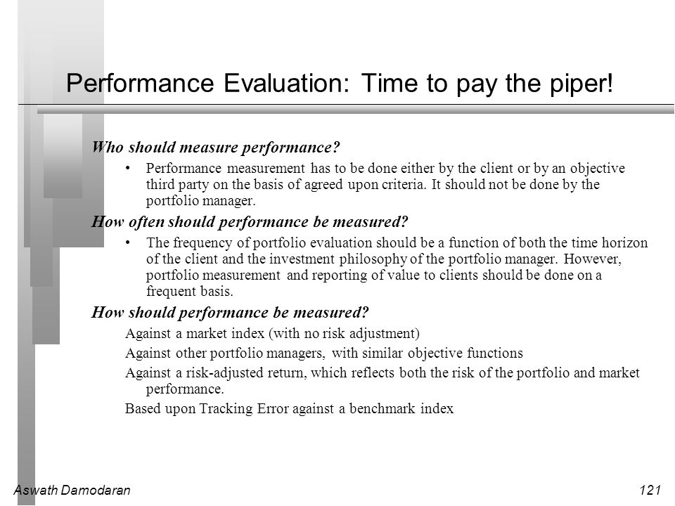 Performance Evaluation: Time to pay the piper!