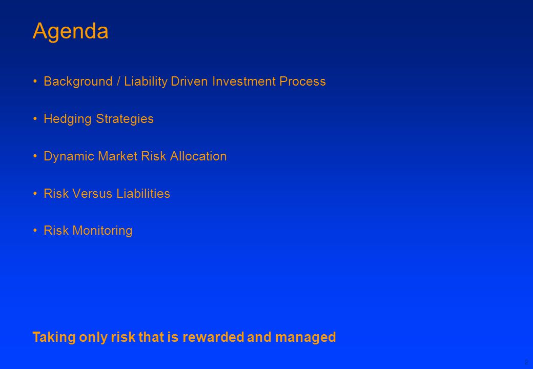 Agenda Taking only risk that is rewarded and managed