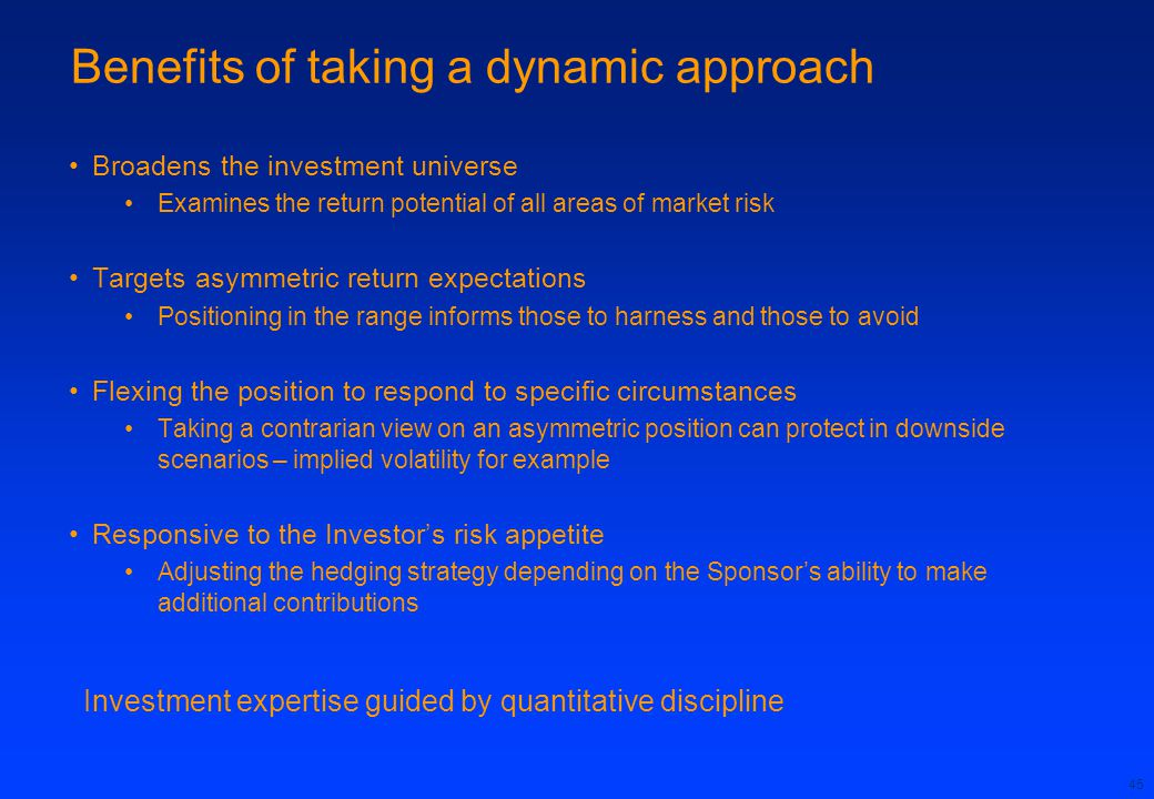 Benefits of taking a dynamic approach