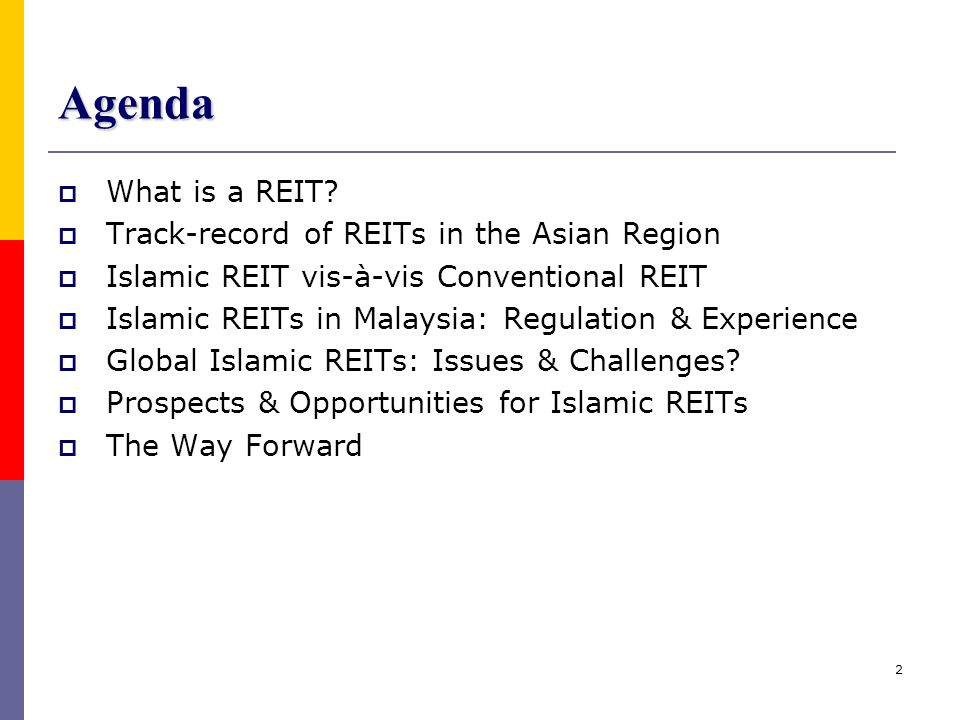 Agenda What is a REIT Track-record of REITs in the Asian Region