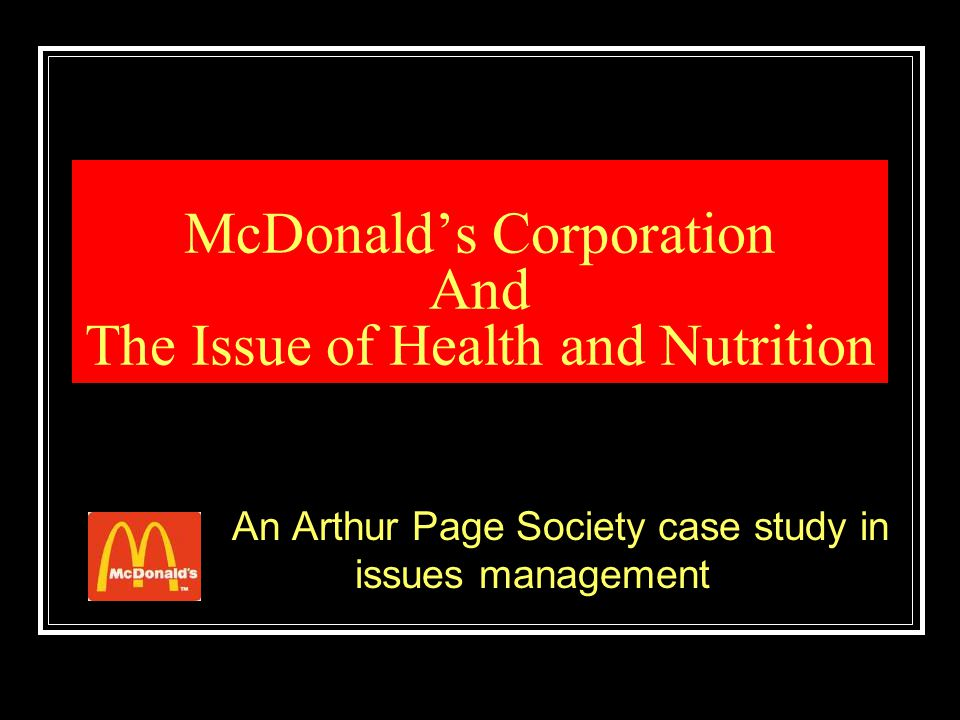 McDonald's Corporation And The Issue of Health and Nutrition